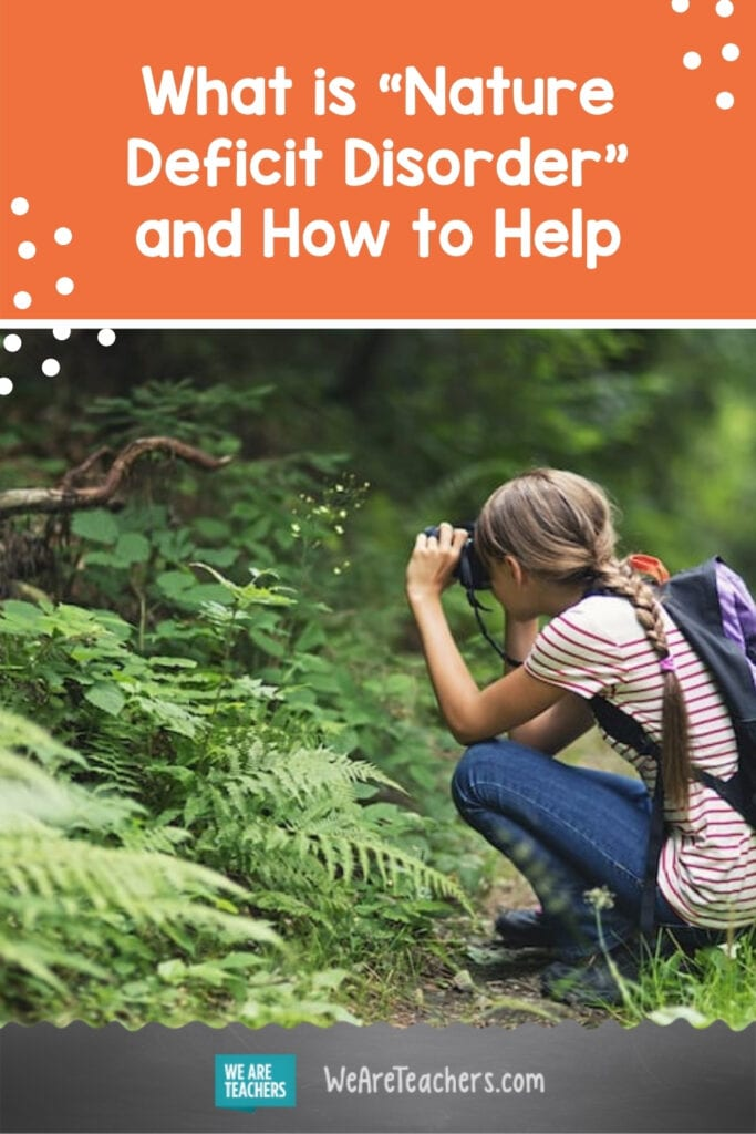 """Many of Our Students Face """"Nature Deficit Disorder""""—What It Is and How to Help"""