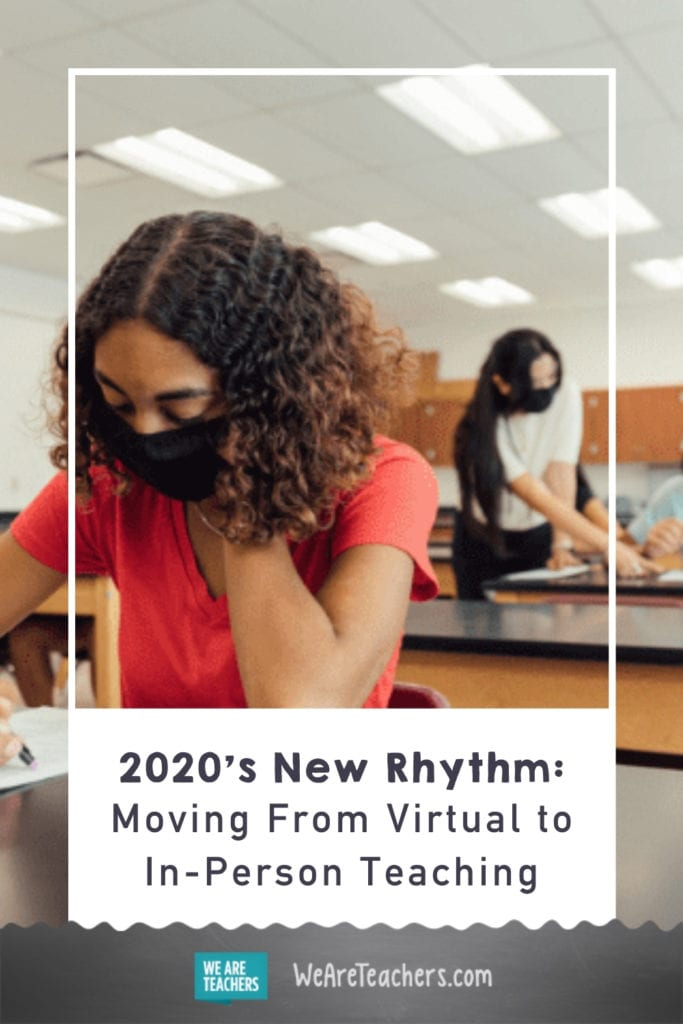 2020's New Rhythm: Moving From Virtual to In-Person Teaching (and Back Again)