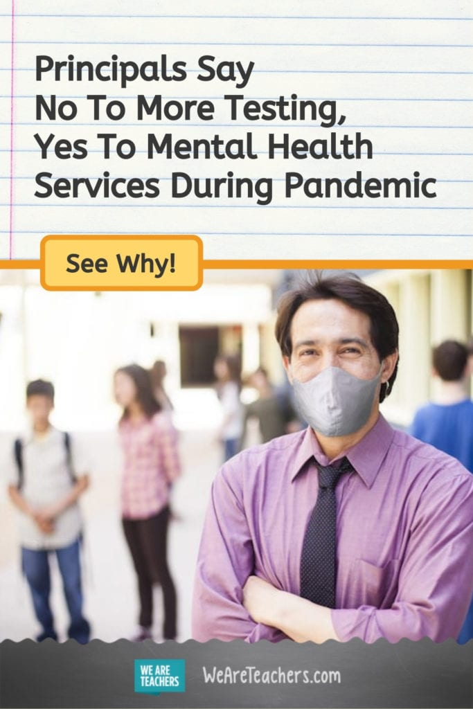 Principals Say No To More Testing, Yes To Mental Health Services During Pandemic