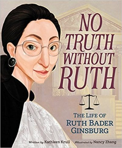 No Truth Without Ruth: The Life of Ruth Bader Ginsburg book cover.