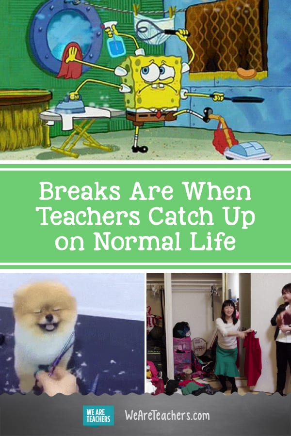 This is the Time Teachers Catch Up on Normal Life