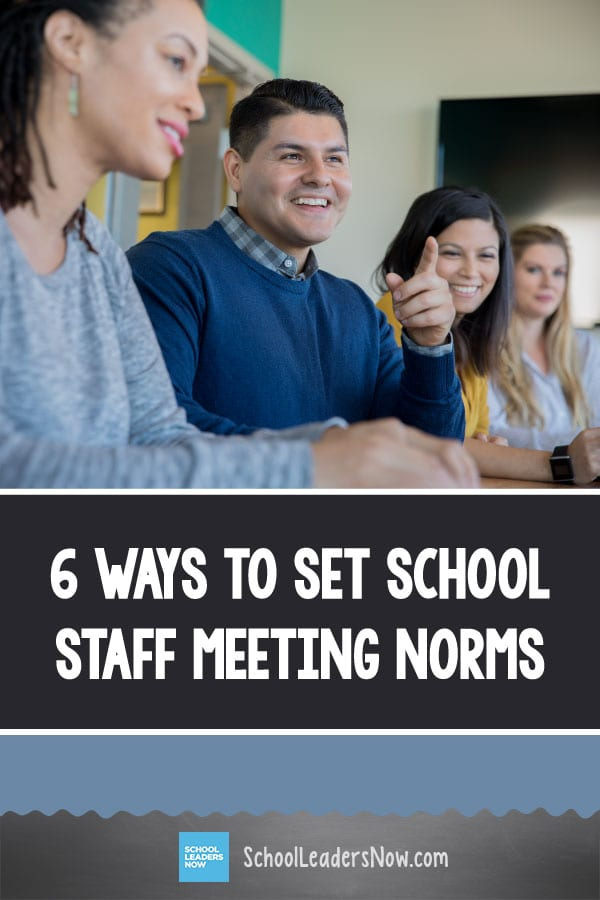 6 Ways to Set School Staff Meeting Norms (Without Ticking People Off)