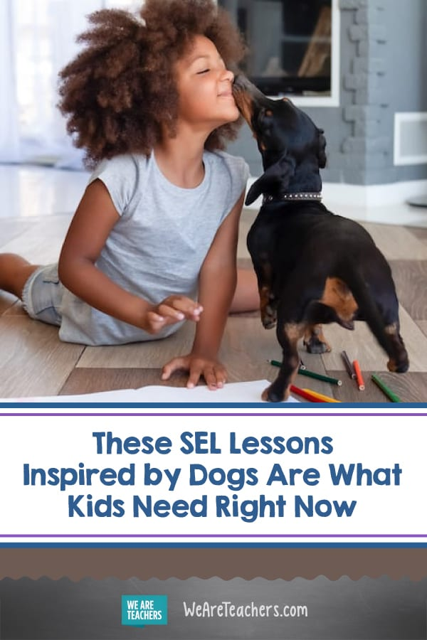 These SEL Lessons Inspired by Dogs Are What Kids Need Right Now