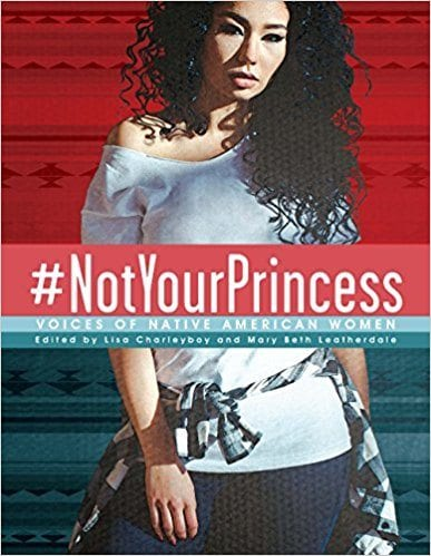 #Not Your Princess: Voices of Native American Women book cover.