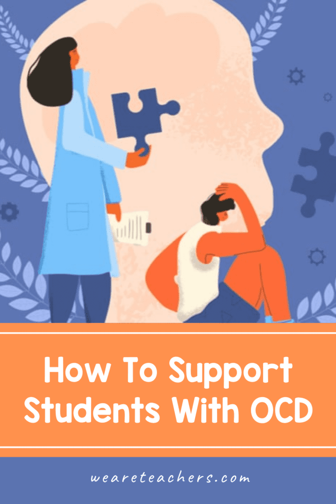 How To Support Students With OCD (Obsessive-Compulsive Disorder)