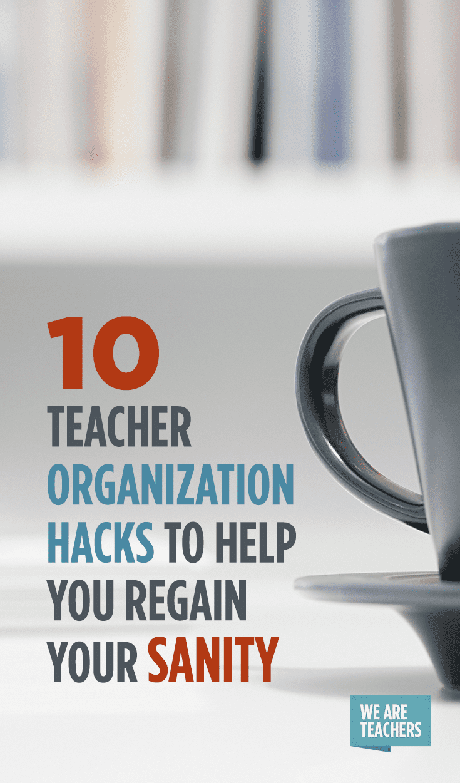 10 teacher organization hacks to help you regain your sanity