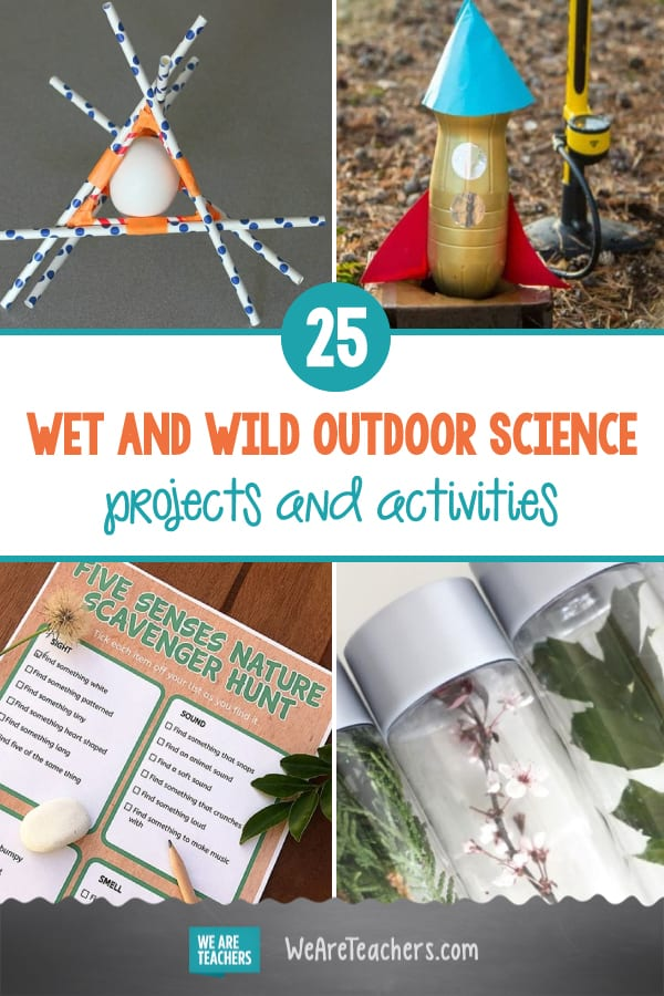 25 Wet and Wild Outdoor Science Projects and Activities