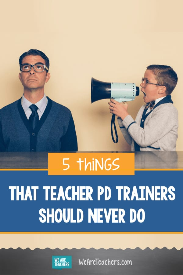 5 Things That Teacher PD Trainers Should Never Do