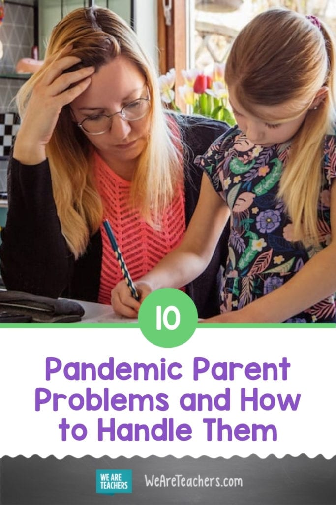 10 Pandemic Parent Problems and How to Handle Them