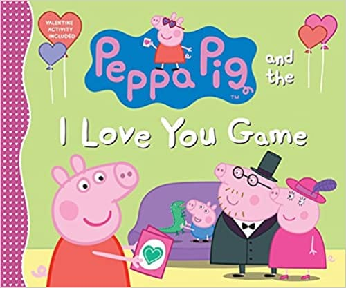 Peppa the Pig and the I Love You Game book cover