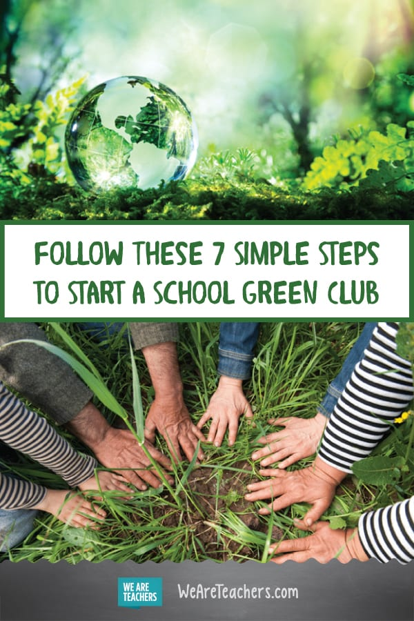 7 Seriously Simple Steps to Start a Green Club at Your School