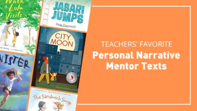 Teachers' favorite personal narrative mentor texts.