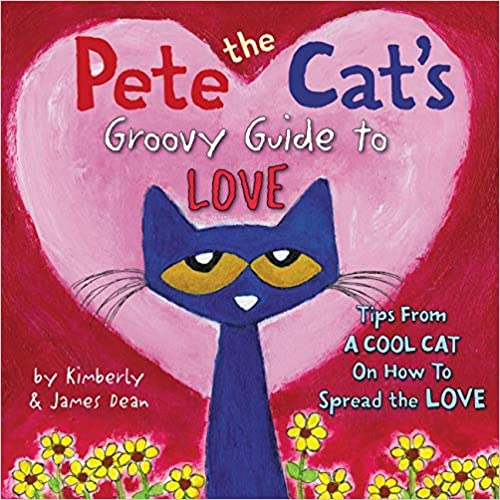 Pete the Cat's Groovy Guide to Love book cover