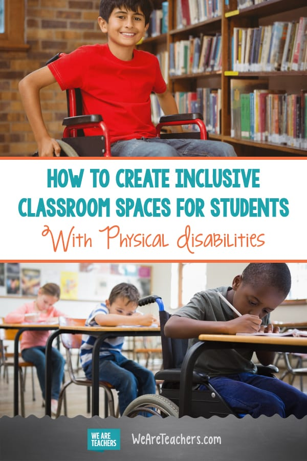 How to Create Inclusive Classroom Spaces for Students With Physical Disabilities