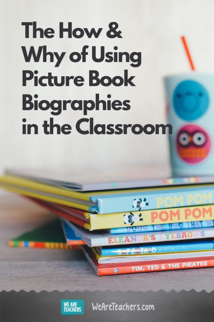 The How and Why of Using Picture Book Biographies in the Classroom