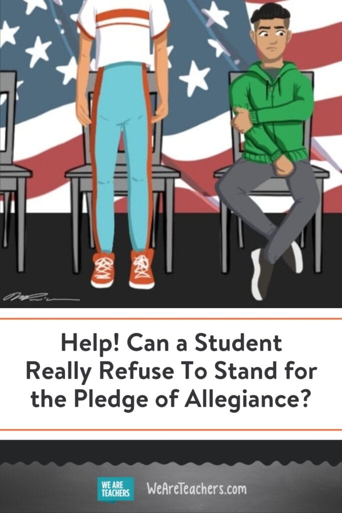 Help! Can a Student Really Refuse To Stand for the Pledge of Allegiance?