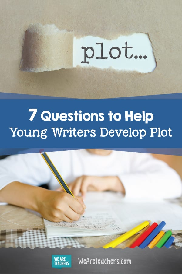 7 Questions to Help Young Writers Develop Plot