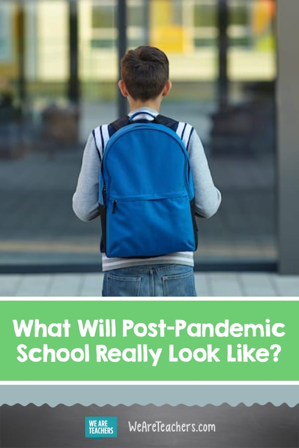 What Will Post-Pandemic School Really Look Like?