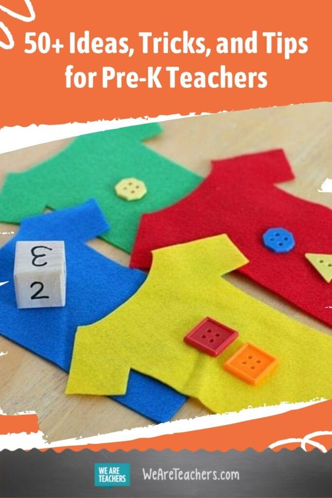 50+ Ideas, Tricks, and Tips for Pre-K Teachers