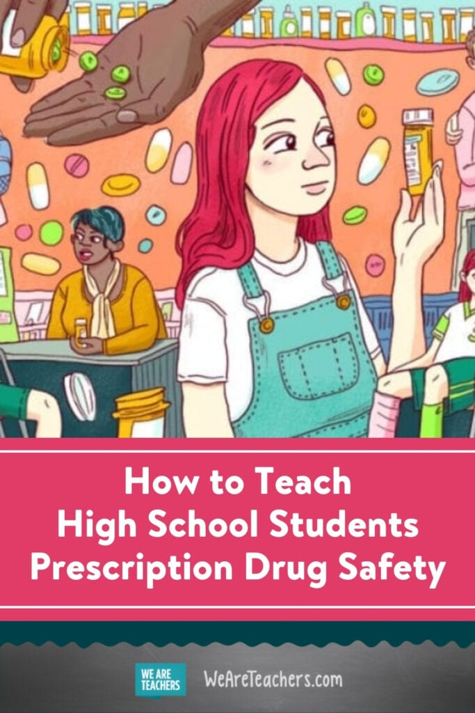 How I Teach My High School Students Prescription Drug Safety in a Way That Makes an Impact