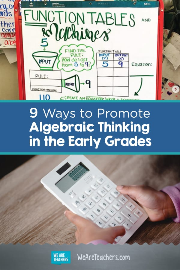 9 Ways to Promote Algebraic Thinking in the Early Grades