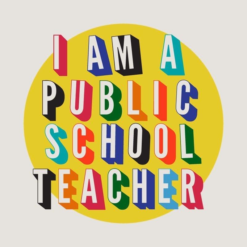 I Am a Public School Teacher