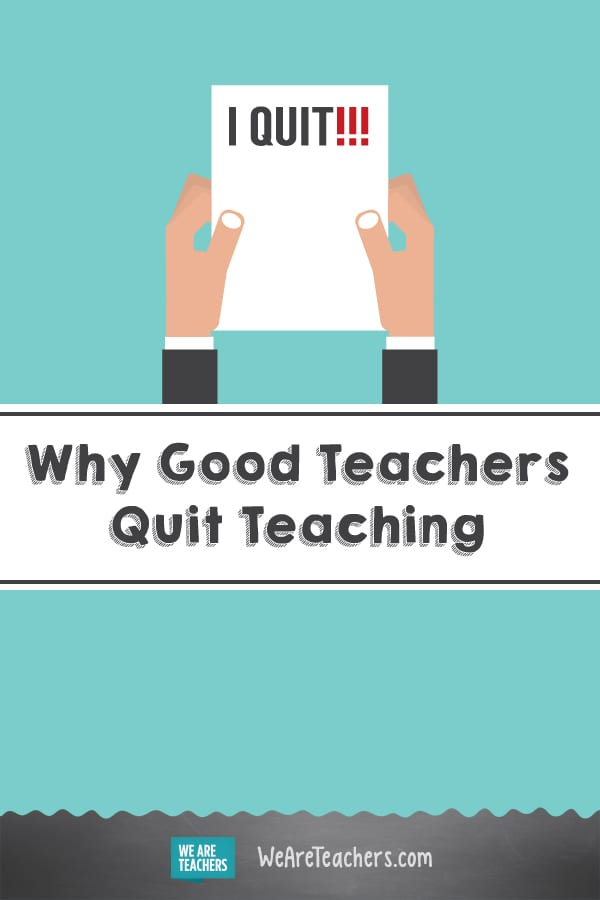 Why Good Teachers Quit Teaching