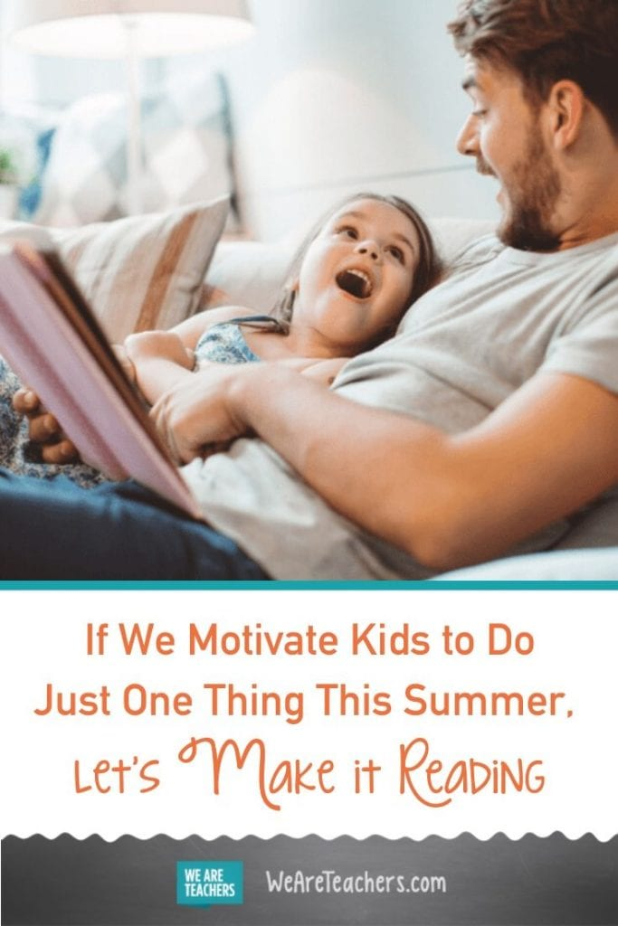 If We Motivate Kids to Do Just One Thing This Summer, Let's Make It Reading