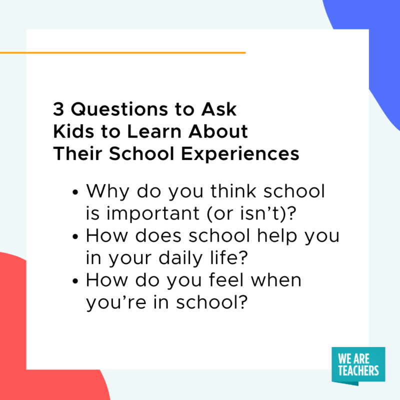 3 Questions to Ask Kids to Learn About Their School Experiences