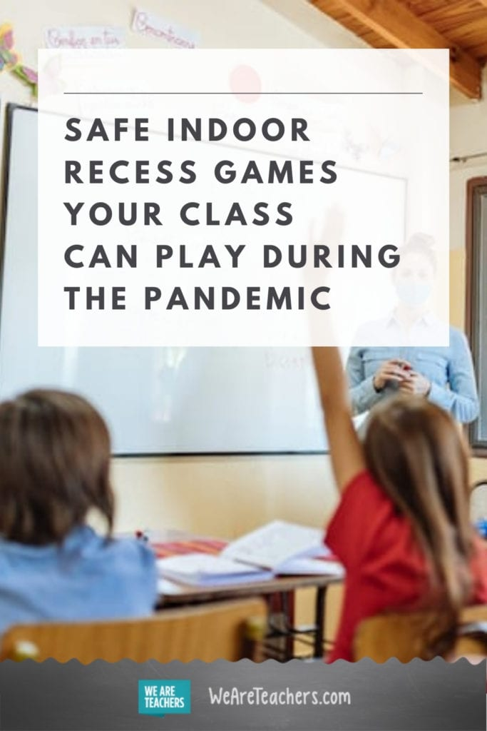 Safe Indoor Recess Games Your Class Can Play During the Pandemic