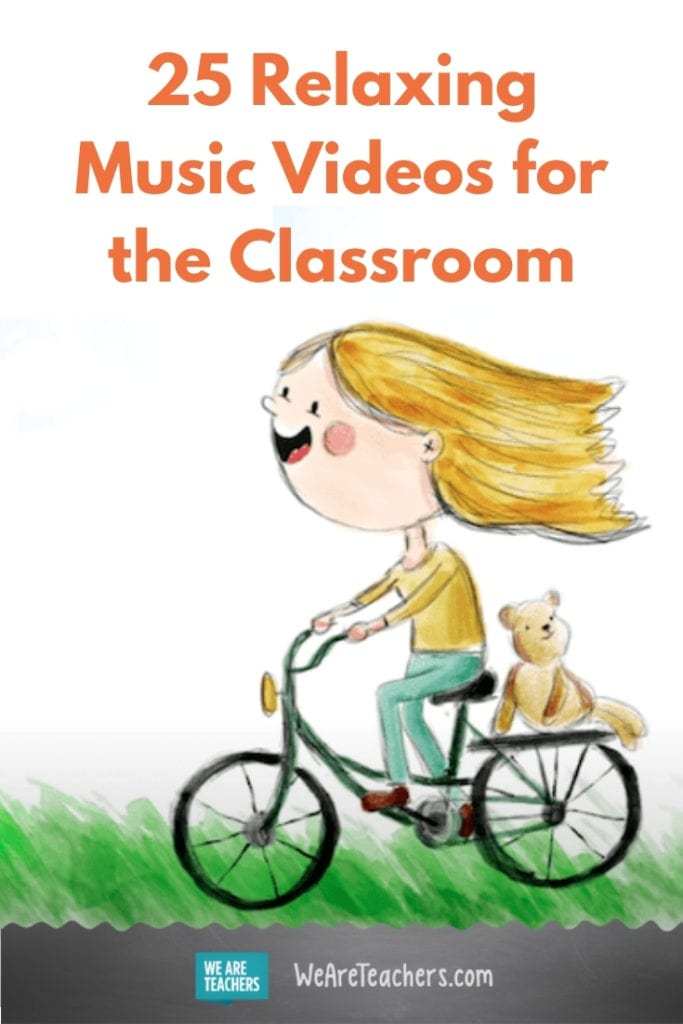 25 Relaxing Music Videos for Online and In-Person Classrooms