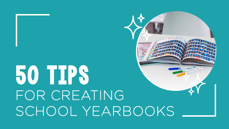 50 Tips for Creating School Yearbooks with small image of yearbook and markers on table