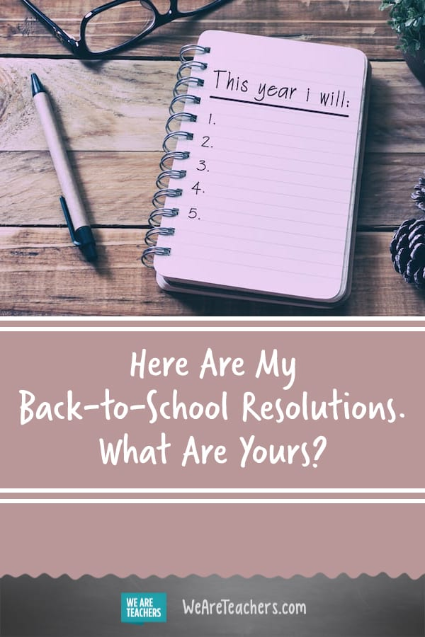 Here Are My Back-to-School Resolutions. What Are Yours?