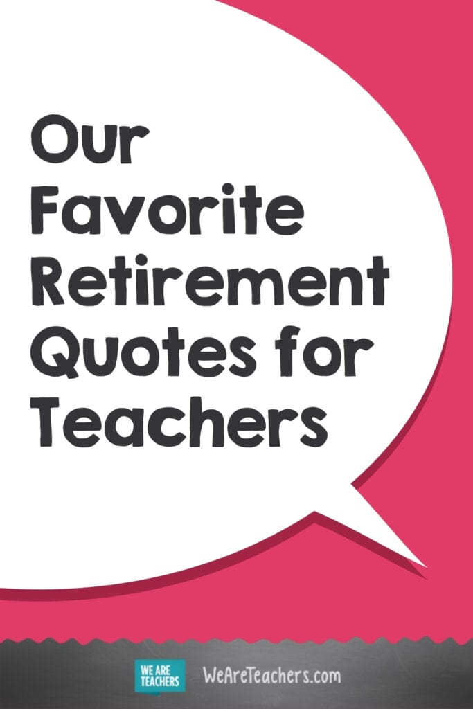 Our Favorite Retirement Quotes for Teachers