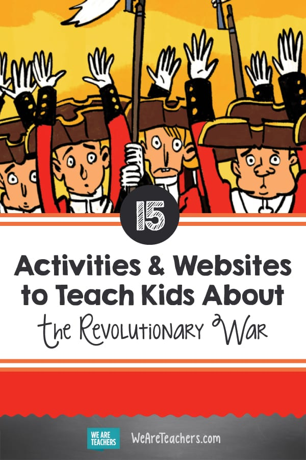 15 Websites and Activities to Teach Kids About The Revolutionary War