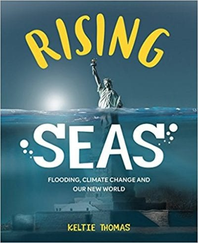 Book cover for Rising seas: Flooding, Climate Change, and Our New World, as an example of Earth Day books for kids