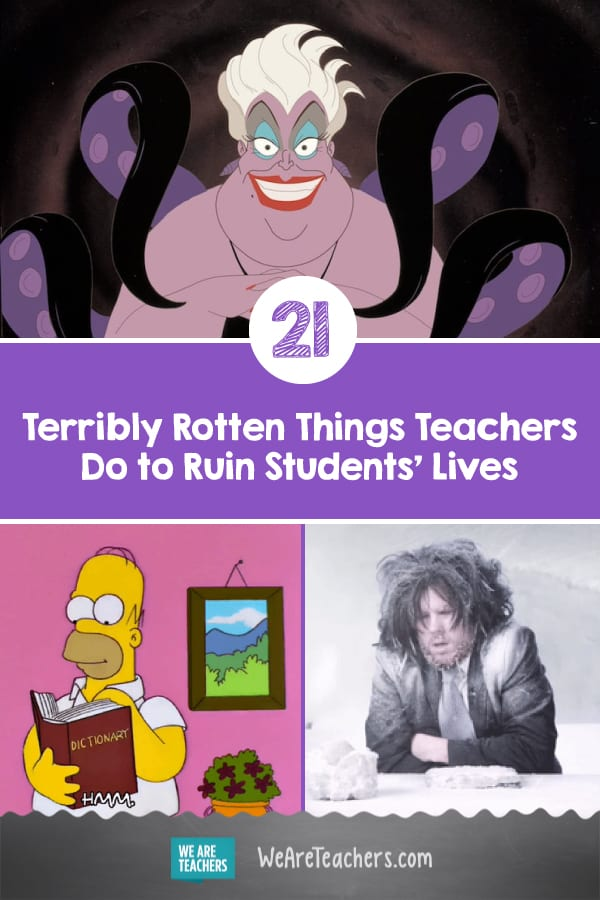 21 Terribly Rotten Things Teachers Do to Ruin Students' Lives