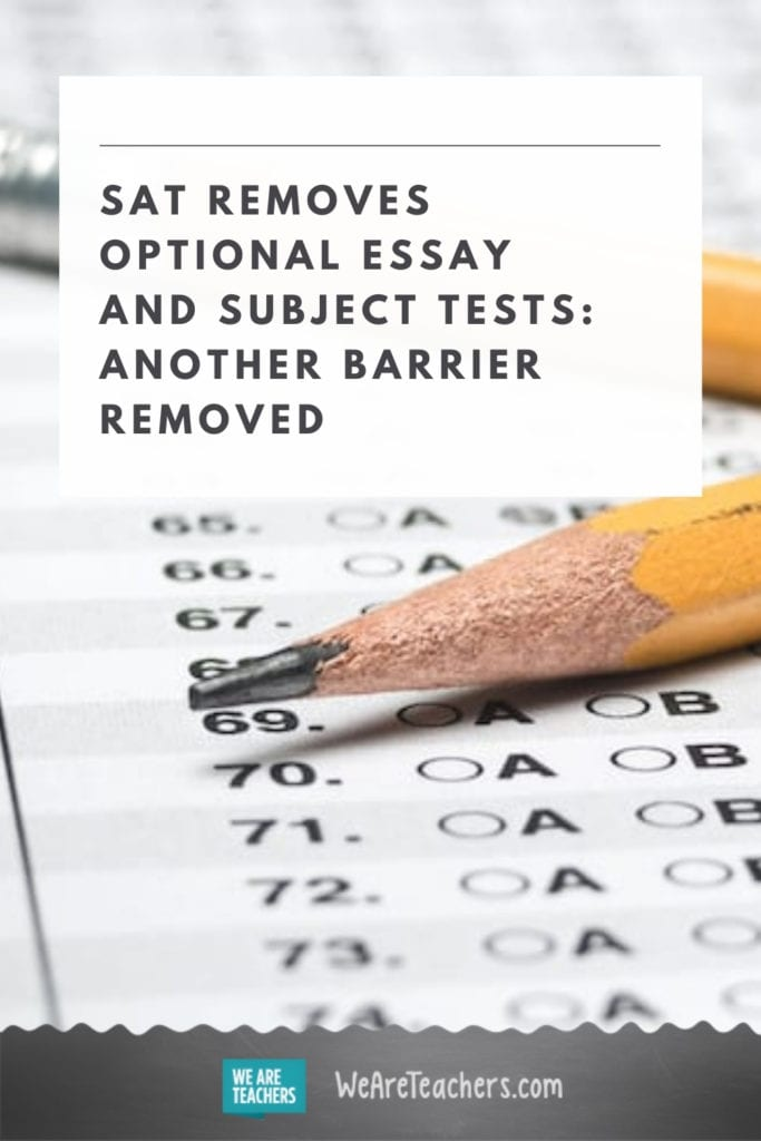 SAT Removes Optional Essay and Subject Tests: Another Barrier Removed