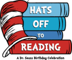 Hats Off to Reading A Dr. Seuss Birthday Celebration