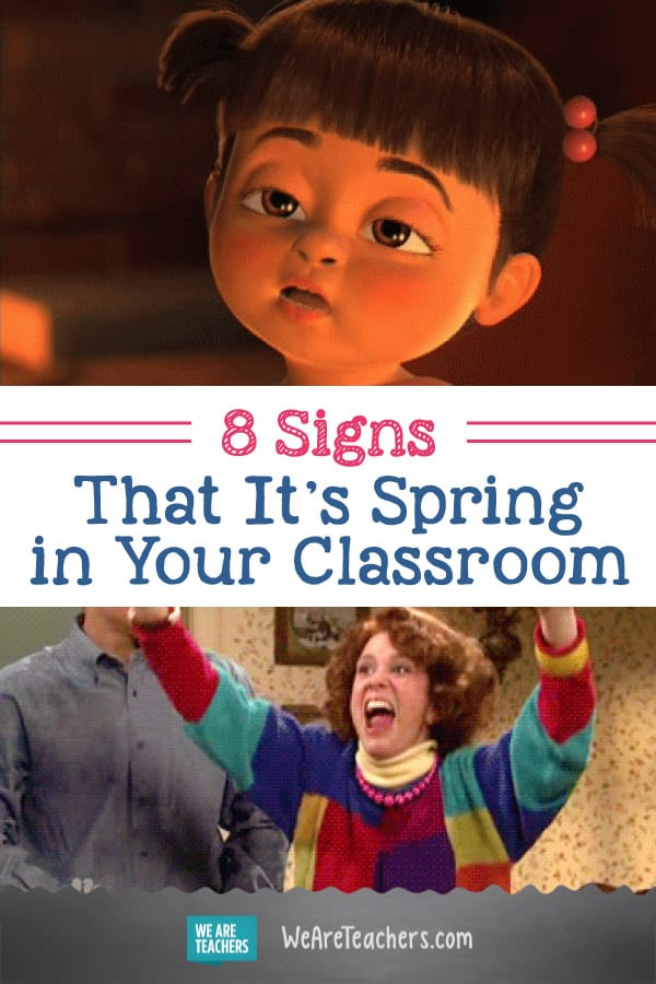 8 Signs That It's Spring in Your Classroom