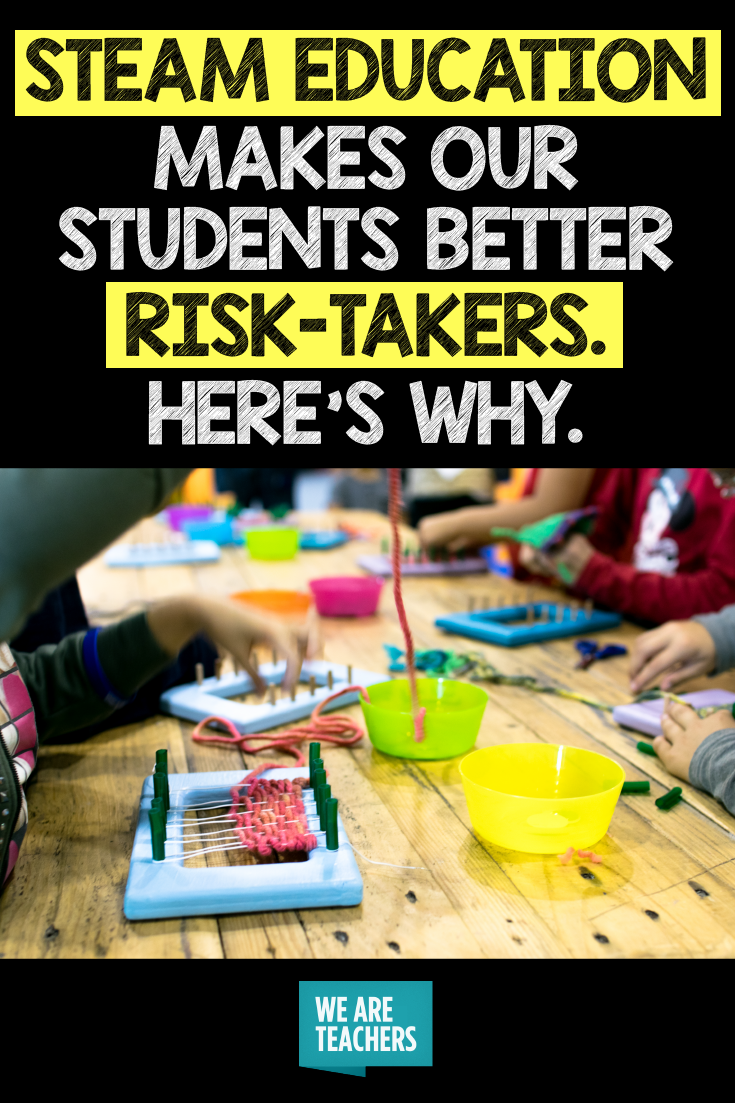 STEAM education makes our students better risk-takers. Here's why.