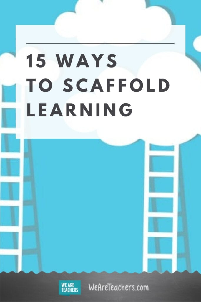 15 Ways to Scaffold Learning