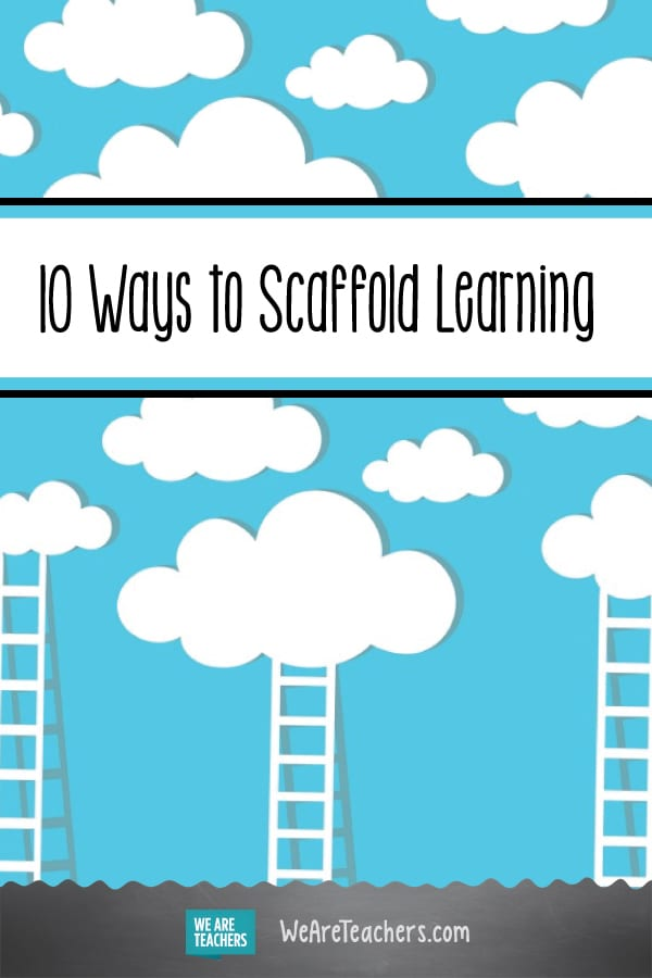 10 Ways to Scaffold Learning