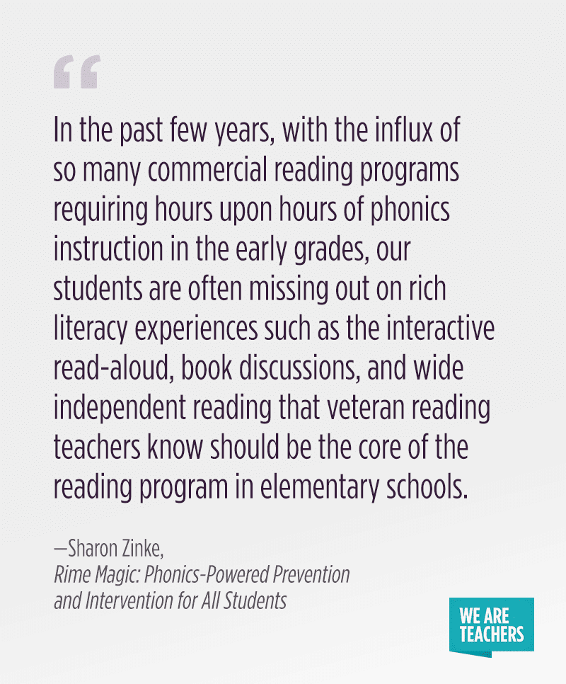 """In the past few years, with the influx of so many commercial reading programs requiring hours upon hours of phonics instruction in the early grades, our students are often missing out on rich literacy experiences such as the interactive read-aloud, book discussions, and wide independent reading that veteran reading teachers know should be the core of the reading program in elementary schools."""