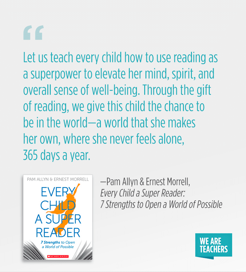 """Let us teach every child how to use reading as a superpower to elevate her mind, spirit, and overall sense of well-being. Through the gift of reading, we give this child the chance to be in the world—a world that she makes her own, where she never feels alone, 365 days a year."""