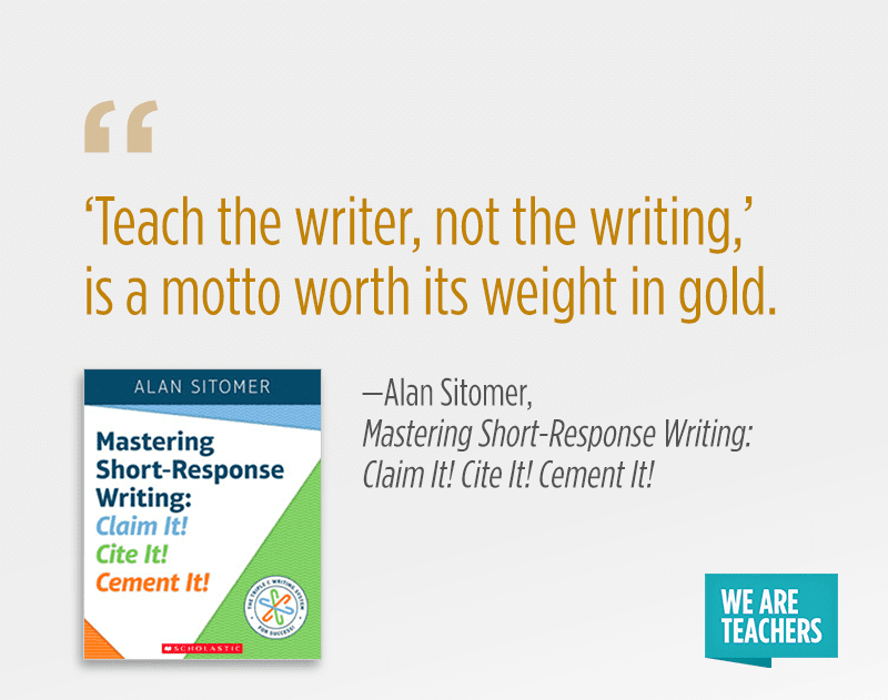 """'Teach the writer, not the writing,' is a motto worth its weight in gold."""