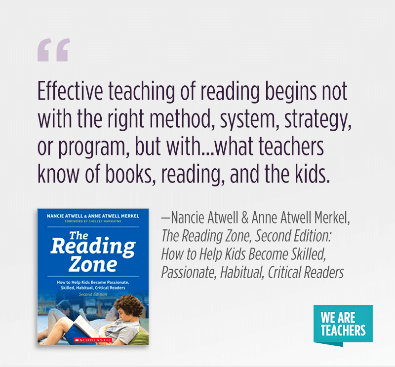 """Effective teaching of reading begins not with the right method, system, strategy, or program, but with...what teachers know of books, reading, and the kids."""
