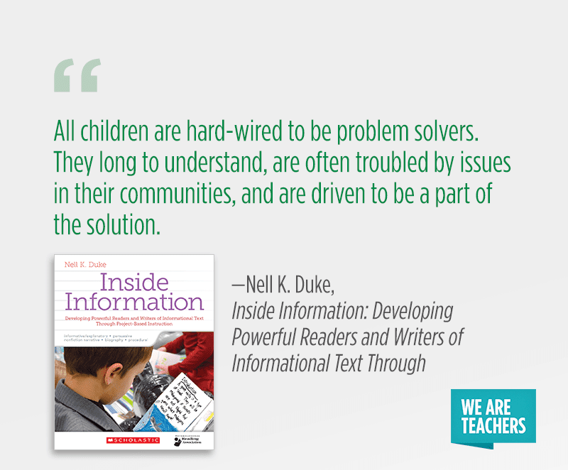 """All children are hard-wired to be problem solvers. They long to understand, are often troubled by issues in their communities, and are driven to be a part of the solution."""
