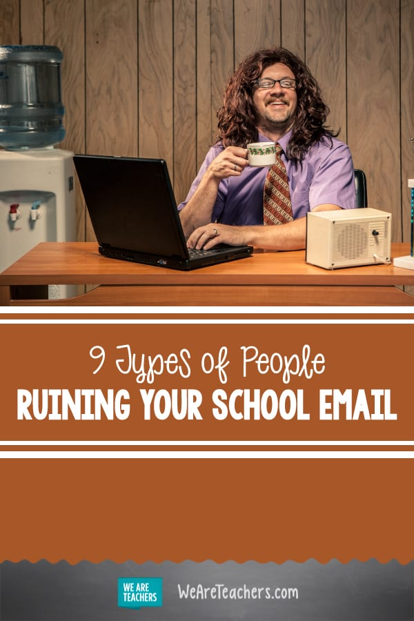 The 9 Types of People Ruining Your School Email