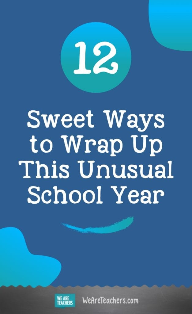 12 Sweet Ways to Wrap Up This Unusual School Year